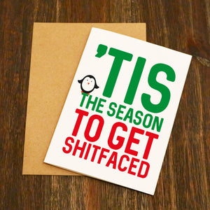 'Tis The Season To Get S**tfaced Christmas Card