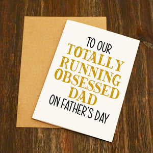 Totally Running Obsessed Dad Father's Day Card