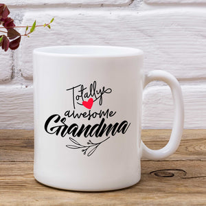 Totally Awesome Grandma Mug