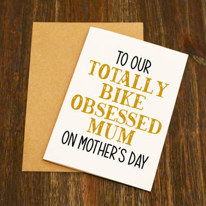 Totally Bike Obsessed Bike Mother's Day Card