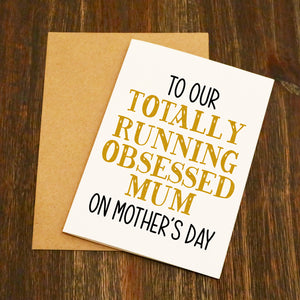 Totally Obsessed Running Mum Running Mother's Day Card