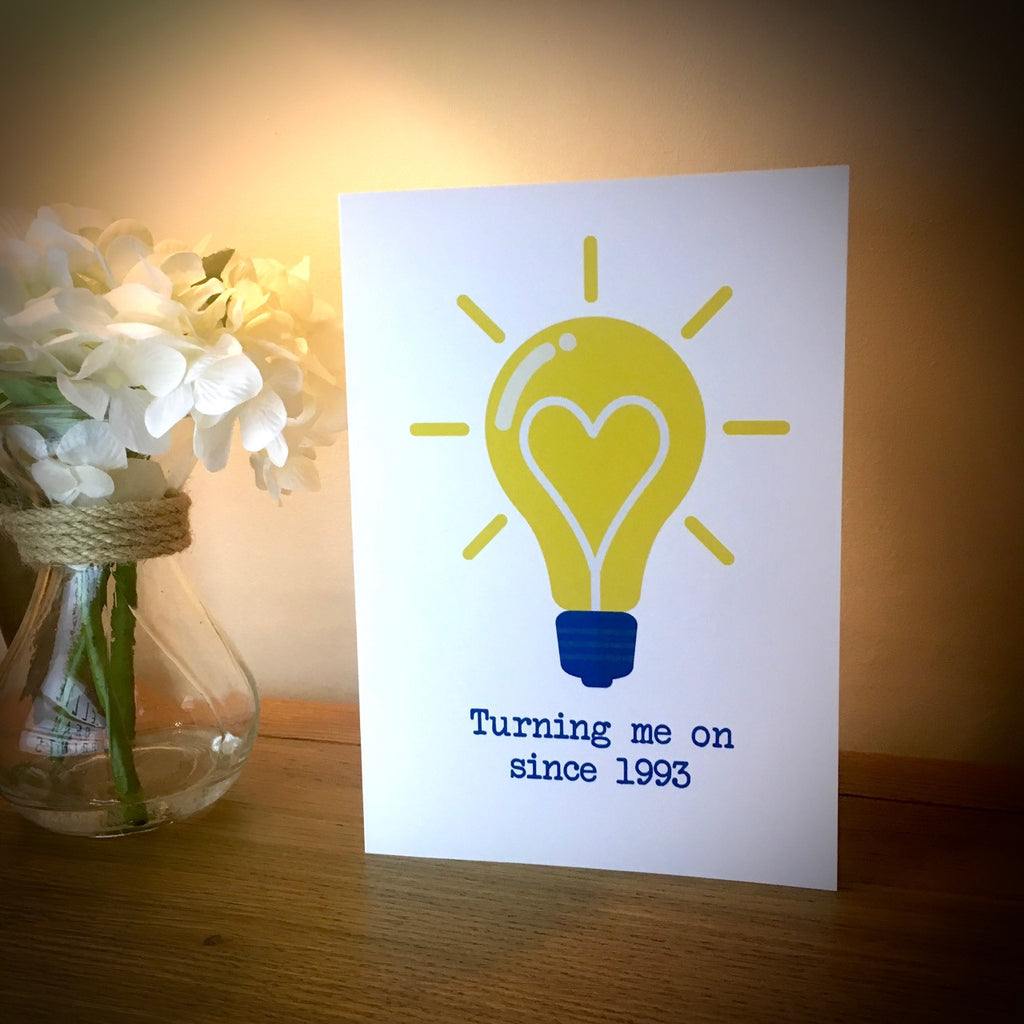 Turning Me On Since.... Lightbulb Valentine's Card
