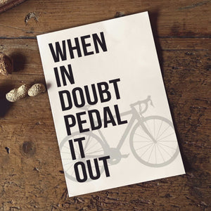 PDF Print Download | When In Doubt Pedal It Out