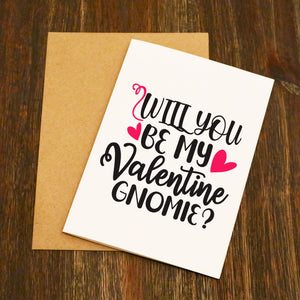 Will You be My Valentine Gnomie Valentine's Card