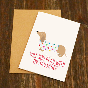 Will You Play With My Sausage Valentine's Card