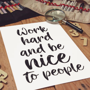 PDF Print Download | Work Hard & Be Nice To People Printable