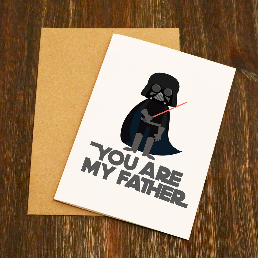You Are My Father -  Father's Day Card