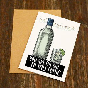 You Are The Gin To My Tonic Valentine's Card