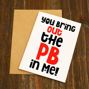 You Bring Out The PB In Me Running Valentine's Card