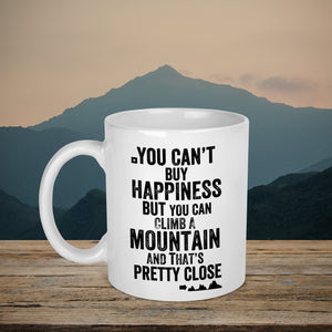 You Can't Buy Happiness But You Can Climb A Mountain Mug