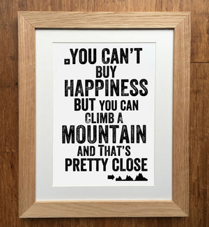 You Can't Buy Happiness Climb A Mountain Print