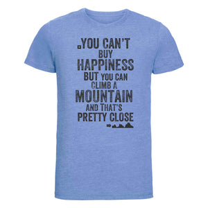 You Can't Buy Happiness But You Can Climb A Mountain T-Shirt