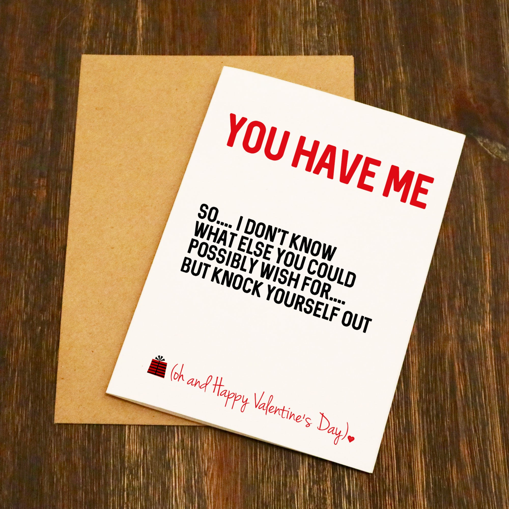 You Have Me Funny Valentines Card - EllieBeanPrints