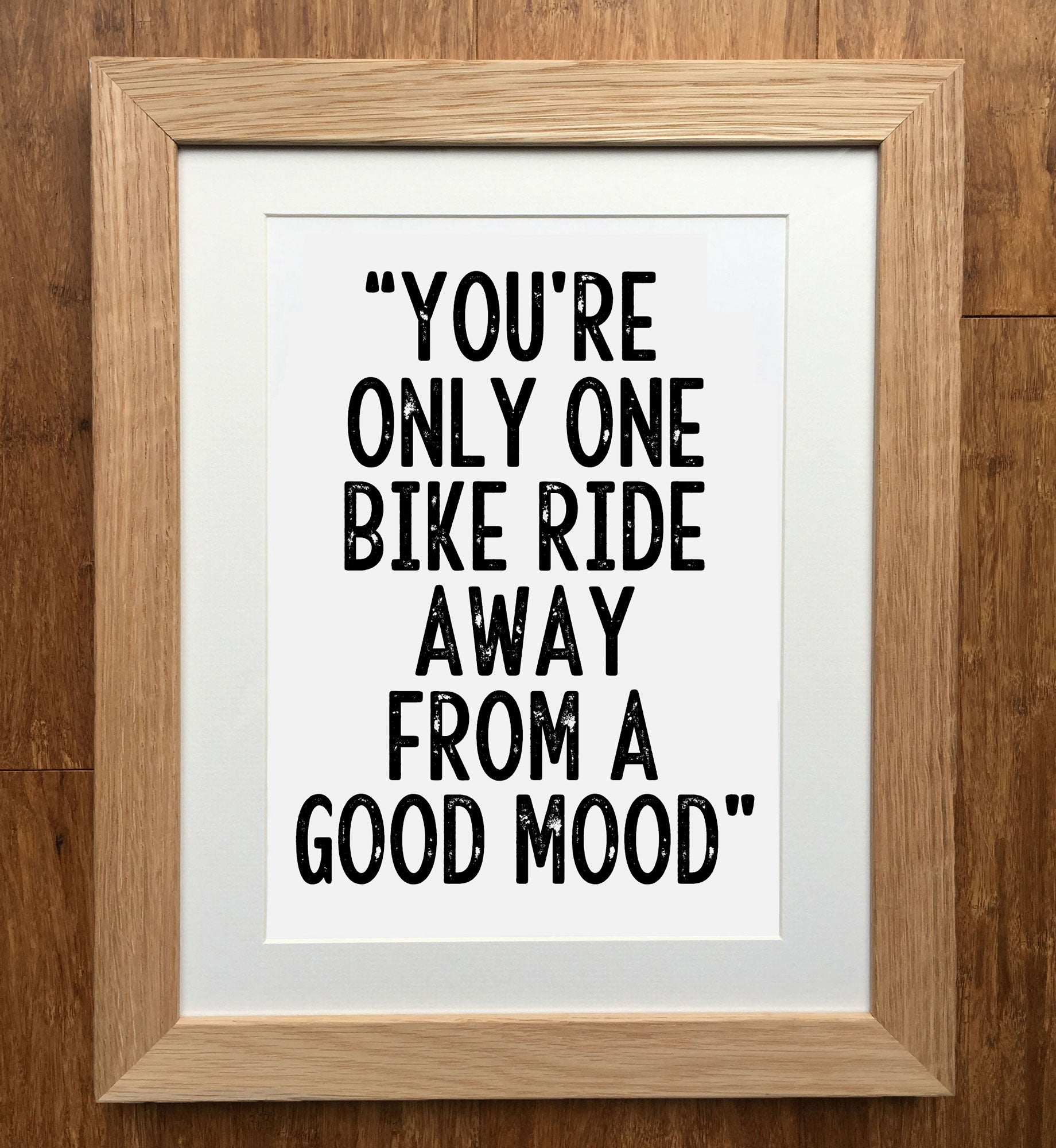 Cycling Print Only One Bike Ride Away From A Good Mood Cycling Sign