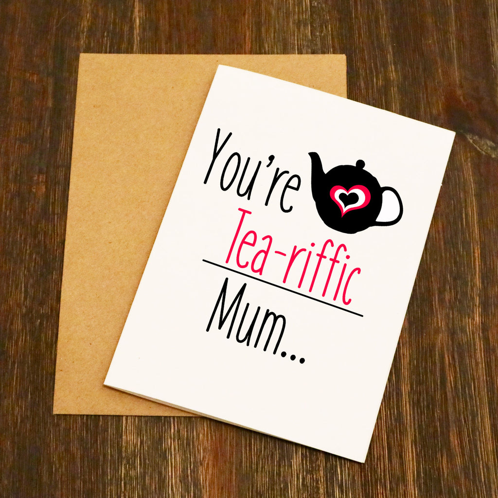 You're Tea-riffic Mum Mother's Day Card
