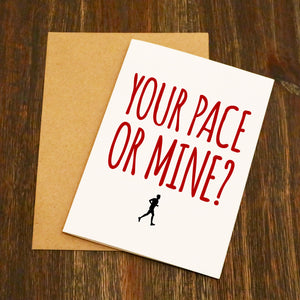 Your Pace Or Mine Running Valentine's Card