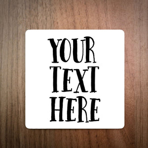 Your Text Here Personalised Custom Coaster
