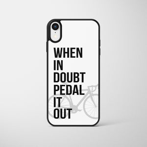 When In Doubt Pedal It Out Cycling Phone Case
