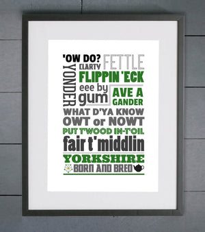 Yorkshire Born & Bred Dialect Print
