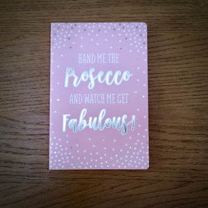 Hand Me The Prosecco And Watch Me Get Fabulous Notebook