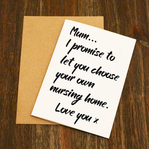 I Promise To Let You Choose Your Own Nursing Home Mother's Day Card