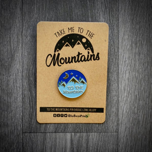 Take Me To The Mountains Enamel Pin Badge