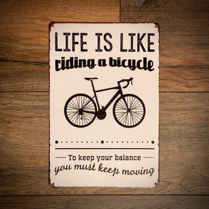 Life Is Like Riding A Bicycle Tin Retro Cycling Sign