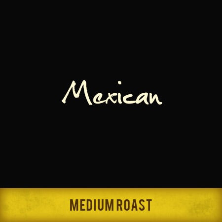 Mexican Organic Fair Trade 12 oz.