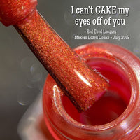 I Can't CAKE My Eyes Off You