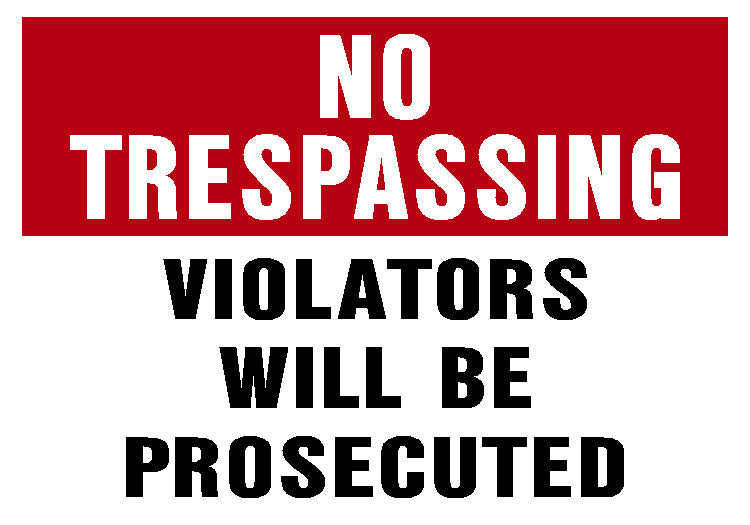 No Trespassing Violators Will Be Prosecuted Sign