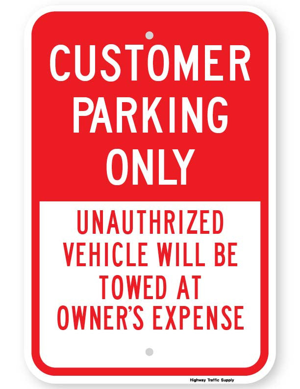 Customer Parking Only Unauthorized Vehicles Will Be Towed At Owner's Expense Sign