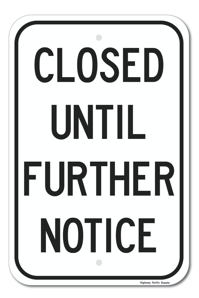 Closed Until Further Notice Sign (Black on White)