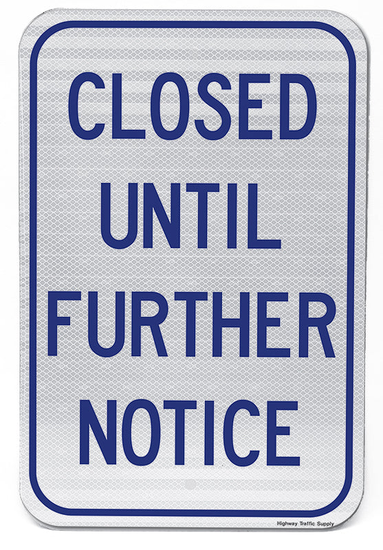 Closed Until Further Notice Sign (Blue on White)