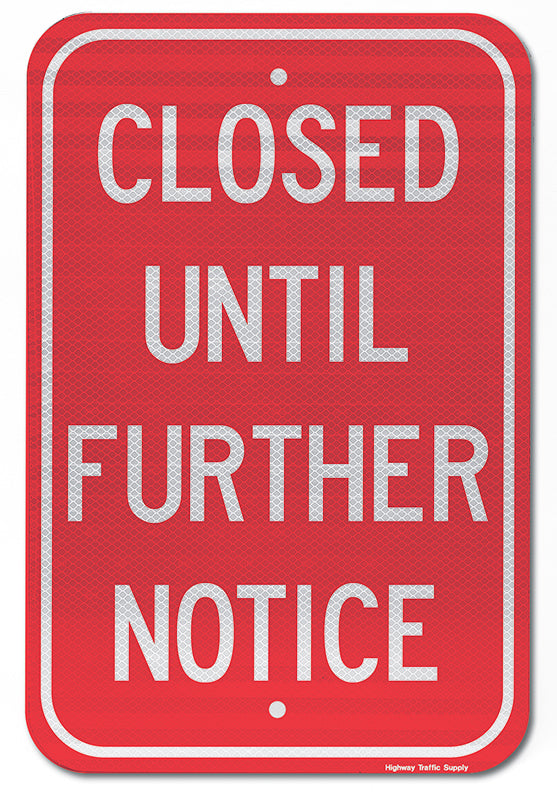Closed Until Further Notice Sign (White on Red)