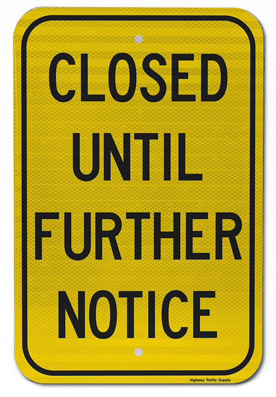Closed Until Further Notice Sign (Black on Yellow)