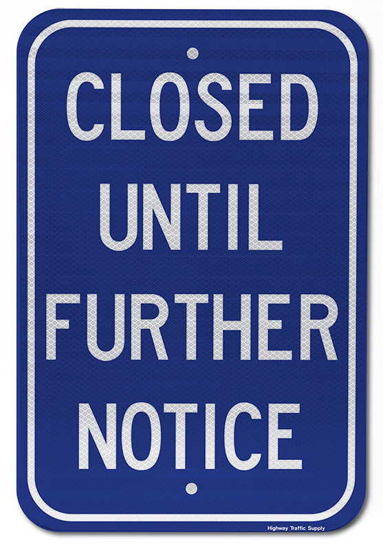 Closed Until Further Notice Sign (White on Blue)