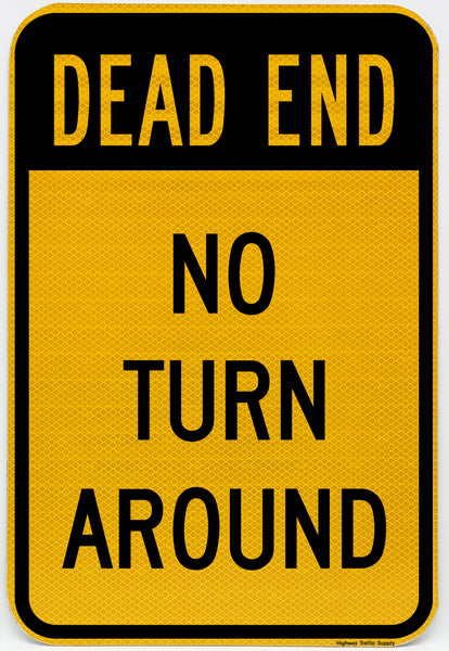 Dead End No Turn Around (reverse) Sign