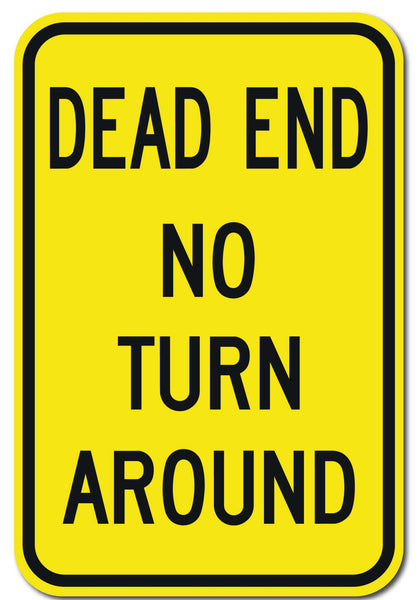 Dead End No Turn Around Sign