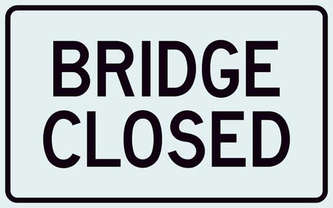R11-2B Bridge Closed Sign
