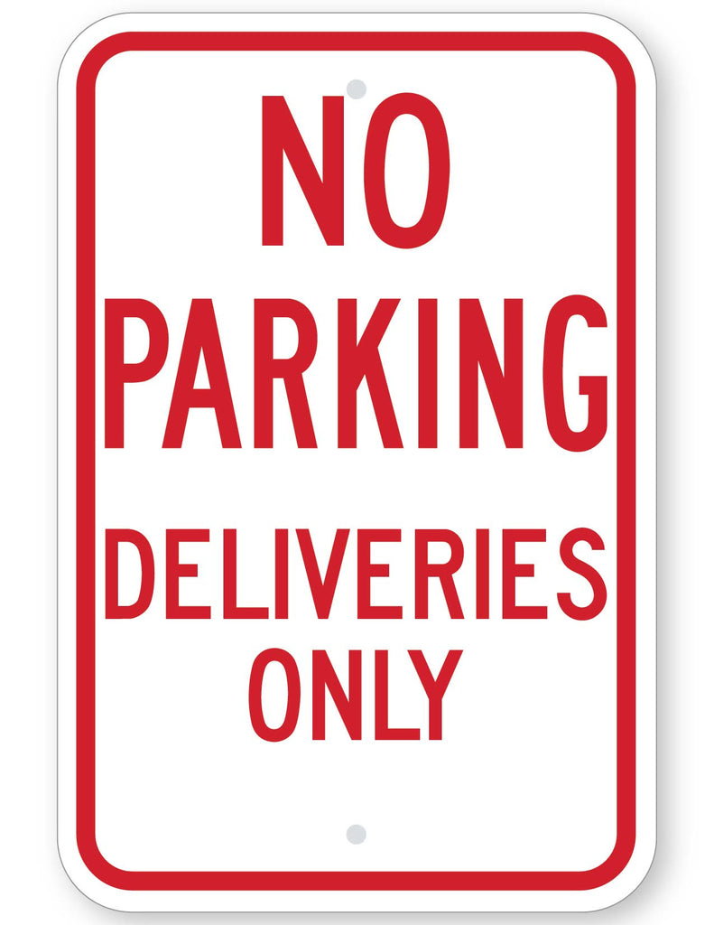 No Parking Deliveries Only Sign
