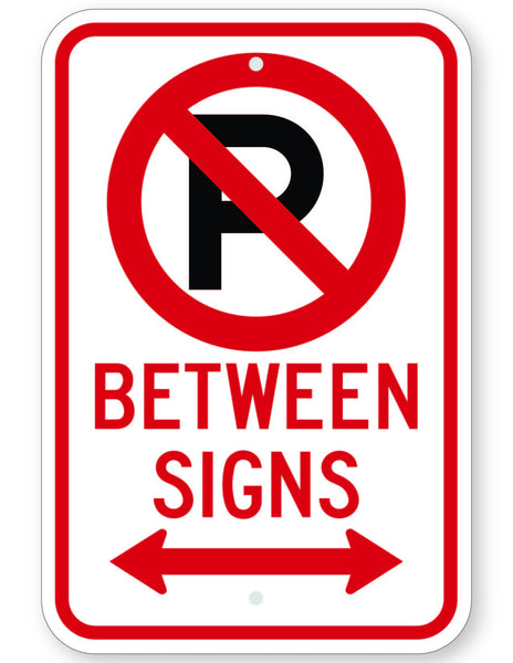 No Parking Symbol Between Signs (with Double Arrow) Sign