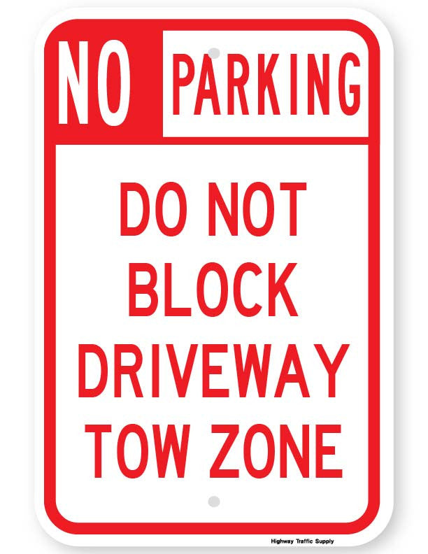 No Parking - Do Not Block Driveway Tow Zone Sign