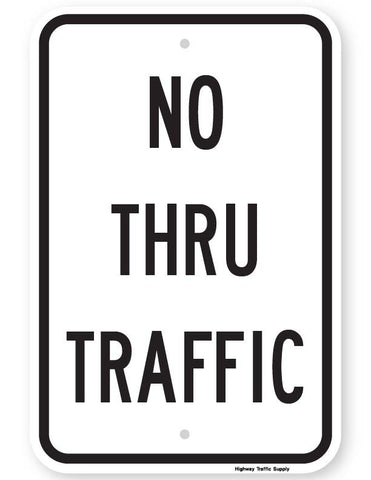 No Thru Traffic Sign (VERSION II)