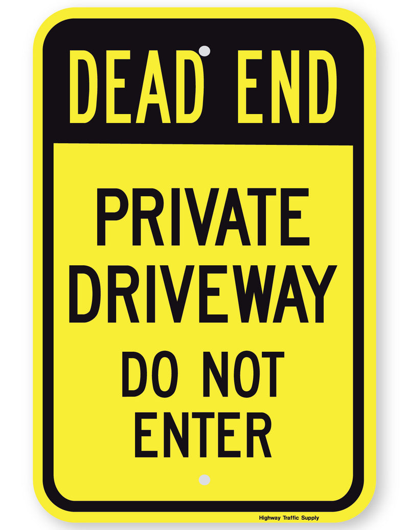 Dead End Private Driveway Do Not Enter Sign (black on yellow)