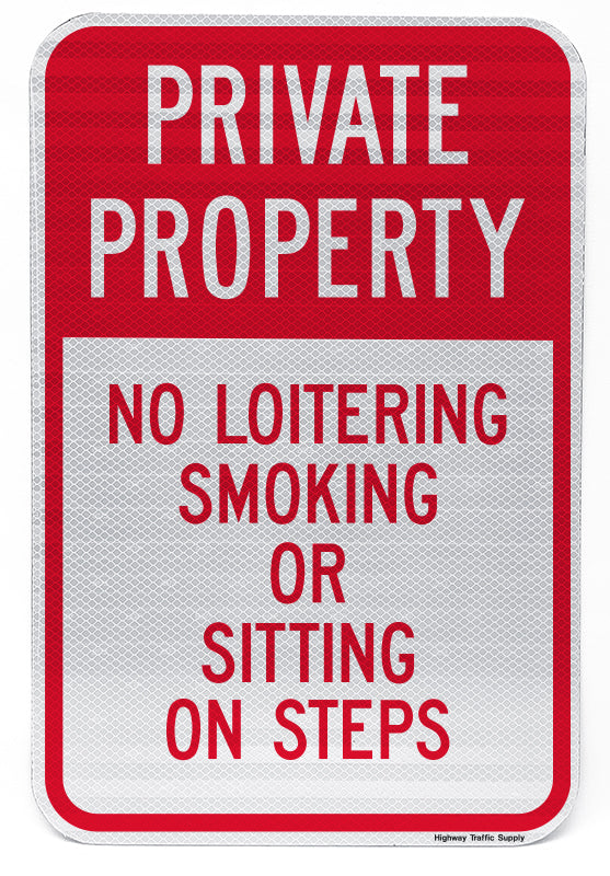 Private Property No Loitering Smoking Or Sitting On Steps Sign