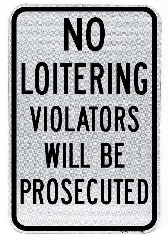 No Loitering Violators Will Be Prosecuted Sign