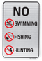 No Swimming, Fishing, Hunting Sign