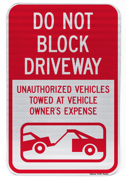 Do Not Block Driveway Unauthorized Vehicles Towed At Vehicle Owner's Expense Sign