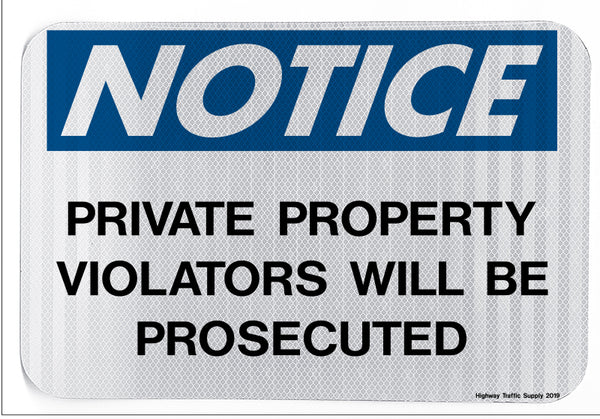 Notice Private Property Violators Will Be Prosecuted Sign