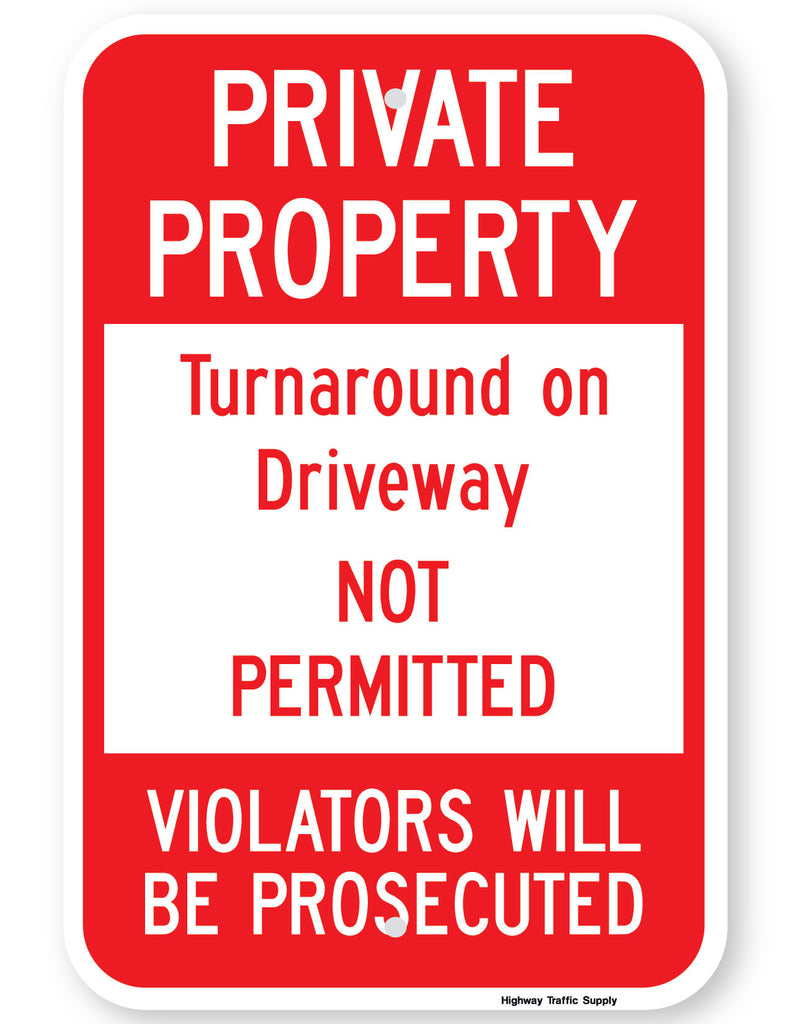 Private Property Turnaround On Driveway Not Permitted Violators Will Be Prosecuted Sign